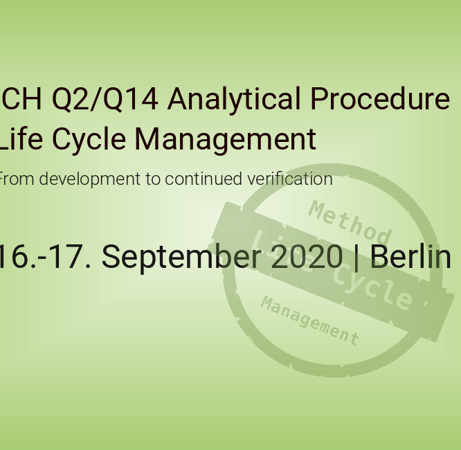 ICH Q2/Q14 Analytical Procedure Life Cycle Management